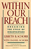 Within Our Reach: Breaking the Cycle of Disadvantage (0385242441) by Lisbeth Schorr