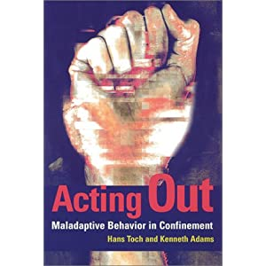 Amazon.com: Acting Out: Maladaptive Behavior in Confinement ...