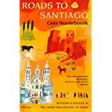 Roads To Santiago: Detours and Riddles in the Land and History of Spainby Cees Nooteboom