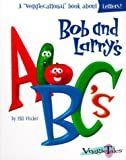 Bob and Larry's ABC's (Veggiecational Ser) (0849959861) by Vischer, Phil