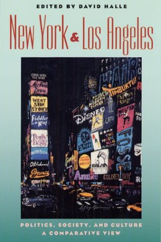 New York and Los Angeles: Politics, Society, and Culture--A Comparative View