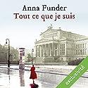 Tout ce que je suis | Livre audio Auteur(s) : Anna Funder Narrateur(s) : Christèle Billault, Pierre Tissot