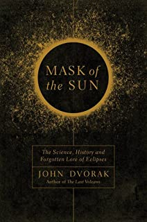 Book Cover: Mask of the Sun: The Science, History and Forgotten Lore of Eclipses