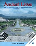 Ancient Lives: An Introduction to Archaeology and Prehistory, Second Edition (0131115537) by Fagan, Brian M.