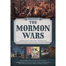 The Mormon Wars: Early Persecutions, Hawn's Mill, Nauvoo War, Johnston's Army, War on Polygamy