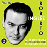 Roberto Inglez and His Orchestra From The Savoy Hotel, London - Vol. 2: The Melody Maker
