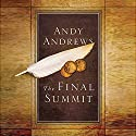 The Final Summit Audiobook by Andy Andrews Narrated by Andy Andrews