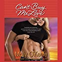 Can't Buy Me Love (       UNABRIDGED) by Molly O'Keefe Narrated by Susan Denaker
