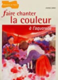 Faire chanter la couleur � l'aquarelle