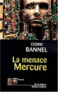 La menace mercure : roman, Bannel, Cédric