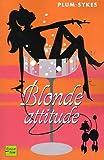 echange, troc Plum Sykes - Blonde attitude