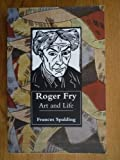 Frances Spalding Roger Fry: Art and Life