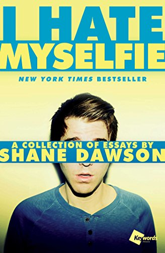 Download I Hate Myselfie: A Collection of Essays by Shane Dawson