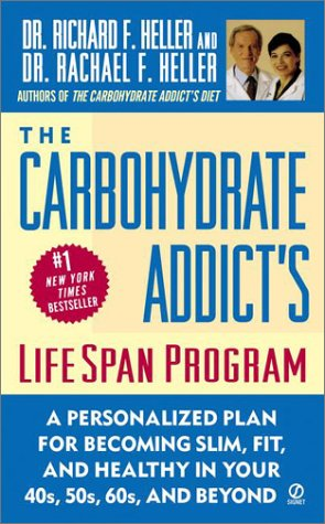 The Carbohydrate Addict's Lifespan Program: Personalized Plan for Becoming Slim, Fit & Healthyin your 40's 50's 60's and Beyond