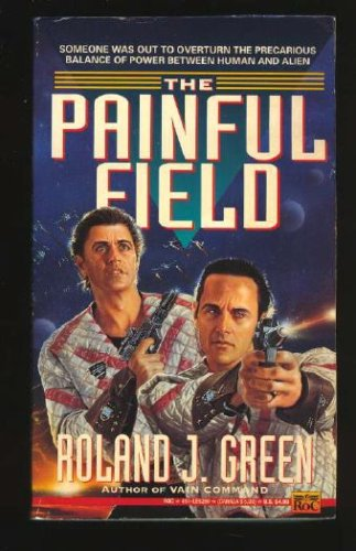 The Painful Field (Starcruiser Shenandoah), ROLAND J. GREEN