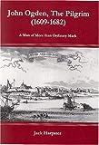 John Ogden, the Pilgrim (1609-1682): A Man of More Than Ordinary Mark