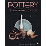 Pottery: Modern Wares, 1920-1960 (A Schiffer Book for Collectors)