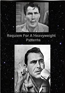 Requiem for a Heavyweight (1956 Television Version) / Patterns (Movie Version) -Written by Rod Serling of Twilight Zone fame
