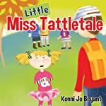 Little Miss Tattletale | Konni Jo Bryant