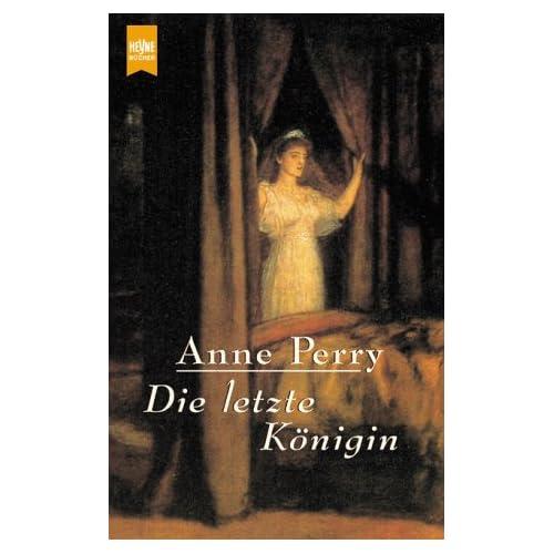 Die letzte K?nigin. Anne Perry
