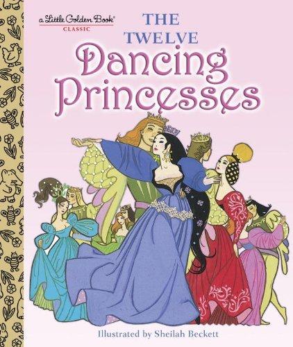 By Jane Werner - The Twelve Dancing Princesses (Little Golden Book) (Little Golden Book Classic) (Reprint) (12.8.2013)