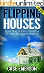 Flipping Houses: Quick Start Guide To...