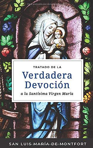 Tratado de la Verdadera Devoción a la Santísima Virgen María  [de Montfort, San Luis Maria] (Tapa Blanda)