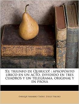 de Quirico!: apropósito lírico en un acto, dividido en tres cuadros