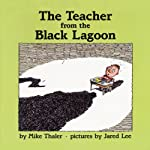 The Teacher from the Black Lagoon | Mike Thaler
