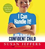img - for I Can Handle it: How to Teach Your Children Self-confidence book / textbook / text book