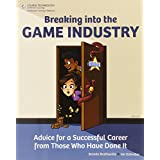 Breaking Into the Game Industry: Advice for a Successful Career from Those Who Have Done It ~ Brenda Brathwaite