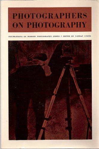 Photographers on Photography (Foundations of Modern Photography)