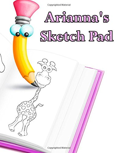 Arianna's Sketch Pad: 50 Blank Pages to draw anything that comes to mind.
