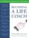 Becoming a Life Coach: A Complete Workbook for Therapists (Professional)