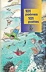 101 poèmes 101 poètes
