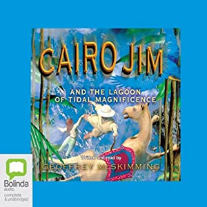 Cairo Jim and the Lagoon of Tidal Magnificence: Cairo Jim, Book 11 | [Geoffrey McSkimming]
