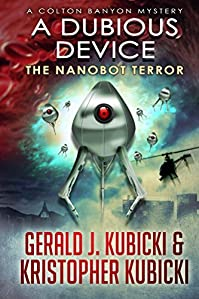 (FREE on 12/13) A Dubious Device: The Nanobot Terror by Gerald Kubicki - http://eBooksHabit.com