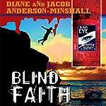 Blind Faith | Diane Anderson-Minshall,Jacob Anderson-Minshall