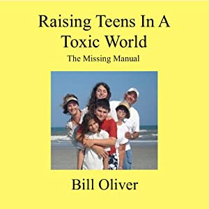 Raising Teens in a Toxic World: A Survival Guide for Parents Audiobook