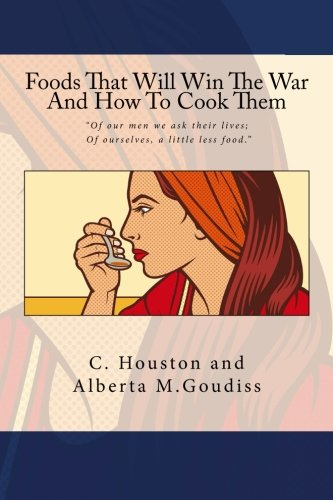 Foods That Will Win The War And How To Cook Them (Depression Food compare prices)