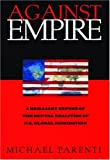 Against Empire (0872862984) by Parenti, Michael