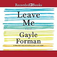 Leave Me Audiobook by Gayle Forman Narrated by Eva Kaminsky