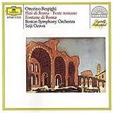 echange, troc Seiji Ozawa, Boston Symphony Orchestra - Respighi : Pins de Rome, Fontaines de Rome, Fêtes romaines