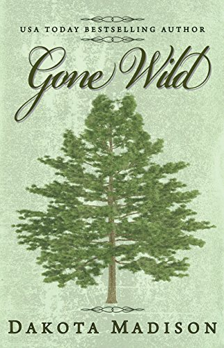 Gone Wild by Dakota Madison