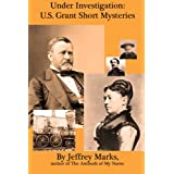Under Investigation (US Grant mysteries Book 4) ~ Jeffrey Marks