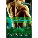 Vampire Collection: Brink of Eternity and Embrace the Dark (Dawn of Ascension and Blood Rose Series)