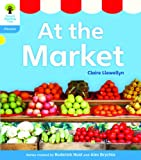 Claire Llewellyn Oxford Reading Tree: Level 3: Floppy's Phonics Non-Fiction: At the Market
