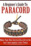 A Beginner's Guide to Paracord: Make...
