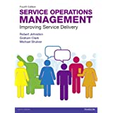 Service Operations Management: Improving Service Deliveryby Prof Robert Johnston