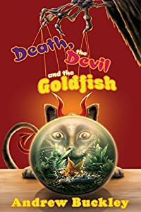 Death, The Devil, And The Goldfish by Andrew Buckley ebook deal
